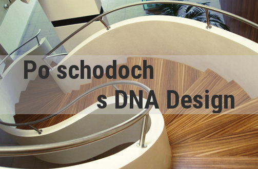 Po schodoch s DNA Design